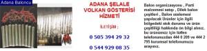 Adana şelale volkan gösterisi hizmeti iletişim ; 0 544 929 08 35