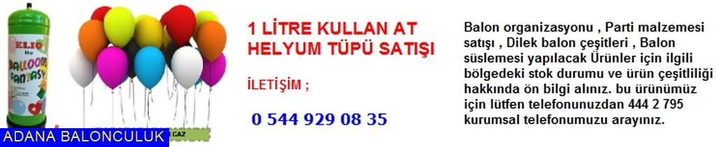 Adana 1 litre kullan at helyum tüpü satışı iletişim ; 444 0 209 ve 444 2 795