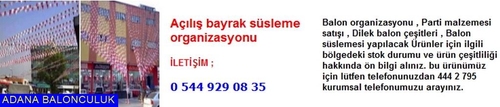 Adana Açılış bayrak süsleme organizasyonu iletişim ; 444 0 209 ve 444 2 795