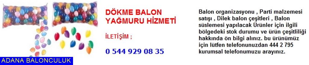 Adana Dökme balon yağmuru hizmeti iletişim ; 444 0 209 ve 444 2 795