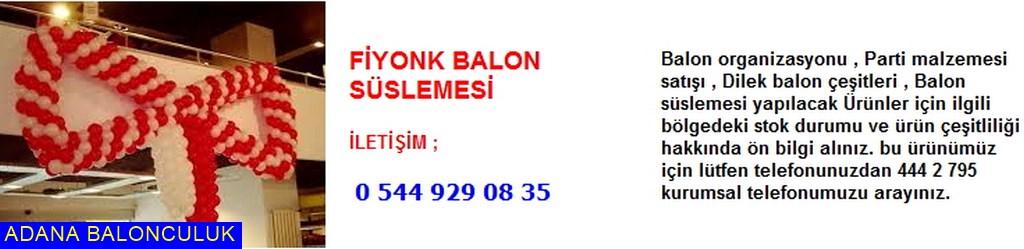 Adana Fiyonk balon süslemesi iletişim ; 444 0 209 ve 444 2 795