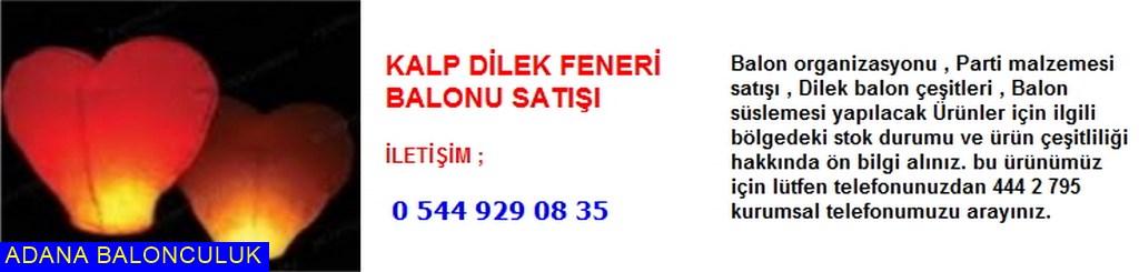 Adana Kalp dilek feneri balonu satışı iletişim ; 444 0 209 ve 444 2 795