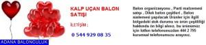 Adana Kalp uçan balon satışı iletişim ; 444 0 209 ve 444 2 795