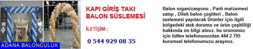 Adana Kapı giriş takı balon süslemesi iletişim ; 444 0 209 ve 444 2 795