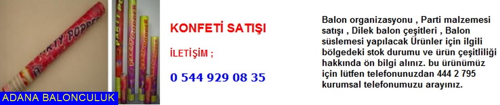 Adana Konfeti satışı iletişim ; 444 0 209 ve 444 2 795