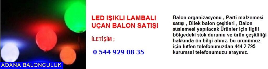 Adana Led ışıklı lambalı uçan balon satışı iletişim ; 444 0 209 ve 444 2 795