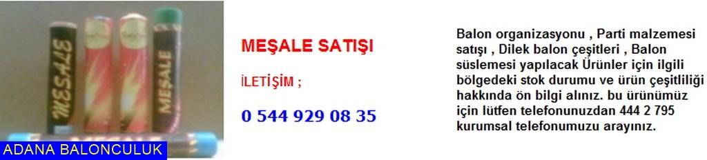 Adana Meşale satışı iletişim ; 444 0 209 ve 444 2 795
