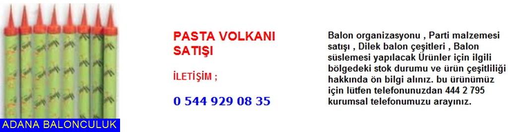 Adana Pasta volkanı satışı iletişim ; 444 0 209 ve 444 2 795