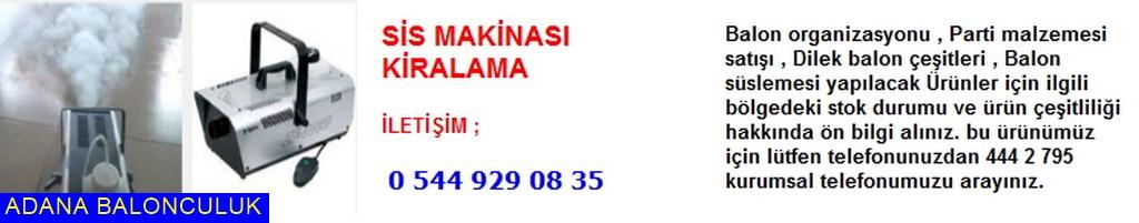 Adana Sis makinası kiralama iletişim ; 444 0 209 ve 444 2 795