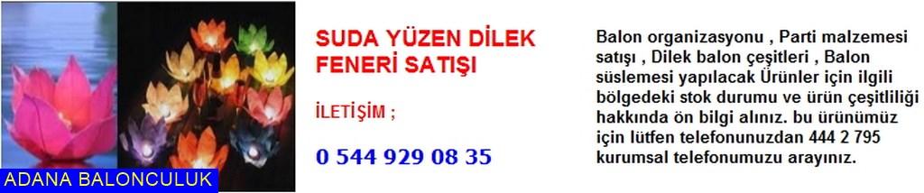 Adana Suda yüzen dilek feneri satışı iletişim ; 444 0 209 ve 444 2 795