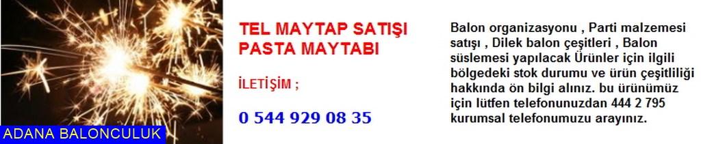 Adana Tl maytap satışı pasta maytabı iletişim ; 444 0 209 ve 444 2 795