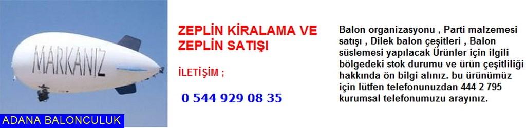 Adana Zeplin kiralama ve Zeplin satışı iletişim ; 444 0 209 ve 444 2 795