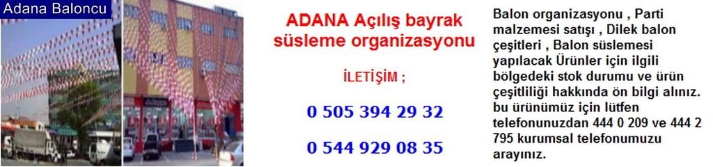 Adana açılış bayrak süsleme organizasyonu iletişim ; 0 544 929 08 35