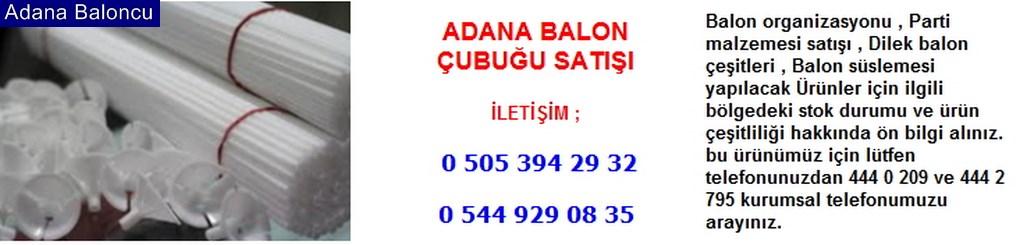 Adana balon çubuğu satışı iletişim ; 0 544 929 08 35