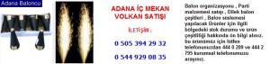 Adana iç mekan volkan satışı iletişim ; 0 544 929 08 35