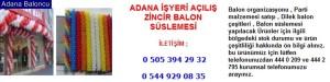 Adana işyeri açılış zincir balon süslemesi iletişim ; 0 544 929 08 35