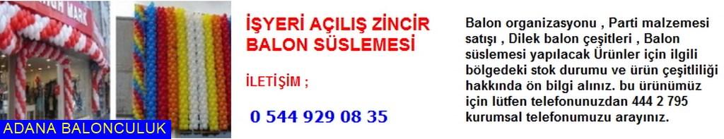 Adana işyeri açılış zincir balon süslemesi iletişim ; 444 0 209 ve 444 2 795