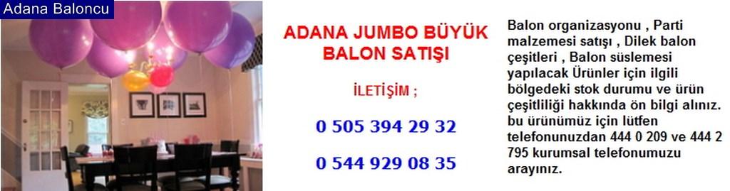 Adana jumbo büyük balon satışı iletişim ; 0 544 929 08 35