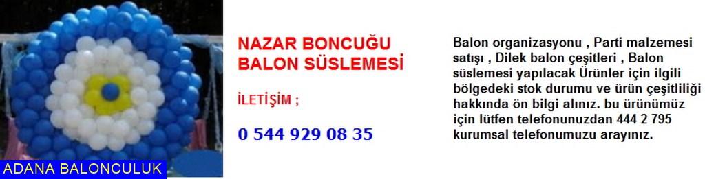 Adana nazar boncuğu balon süslemesi iletişim ; 444 0 209 ve 444 2 795