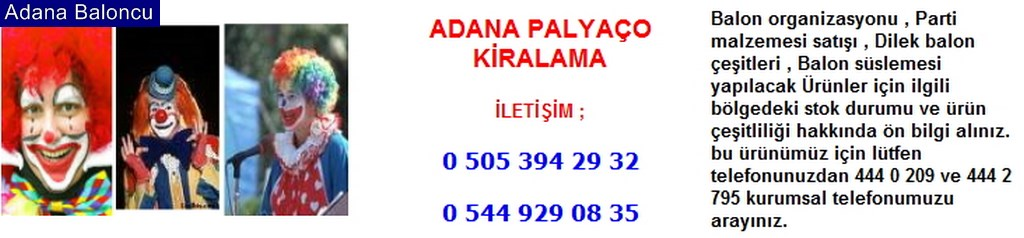 Adana palyaço kiralama iletişim ; 0 544 929 08 35