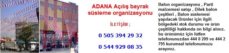 Adana açılış bayrak süsleme organizasyonu