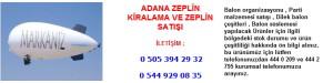 Adana zeplin kiralama zeplin satışı